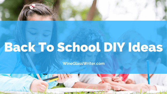 Back To School DIY Ideas From Wine Glass Writer
