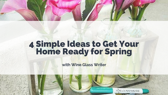 4 Simple Ideas to Get Your Home Ready for Spring