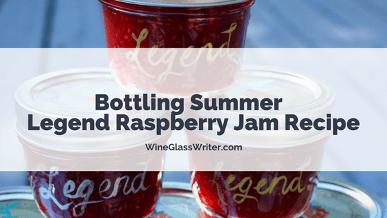 Bottling Summer – Legend Raspberry Jam Recipe
