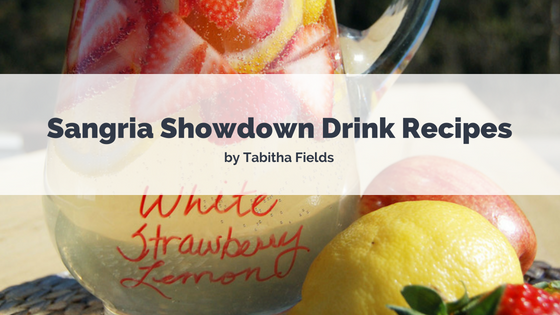 Sangria Showdown Drink Recipes by Tabitha Fields